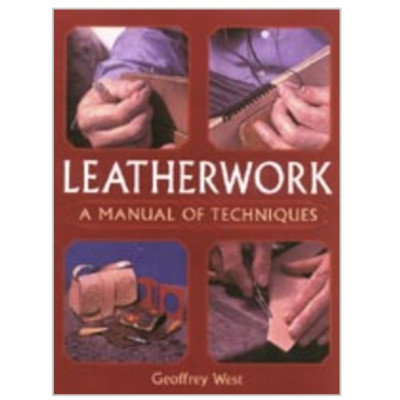 Leatherwork - A Manual of Techniques by Geoffrey West