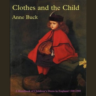 Clothes and the Child by Anne Buck