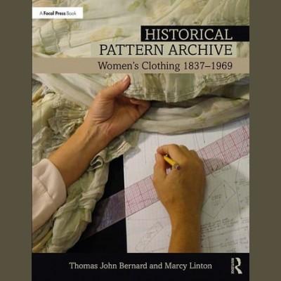 Historical Pattern Archive Women's Clothing 1837-1969 By Thomas John Bernard, Marcy Linton