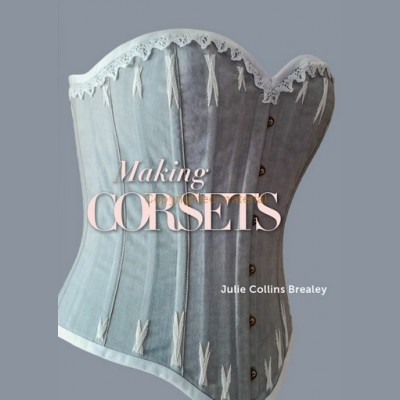 Making Corsets By Julie Collins Brealey