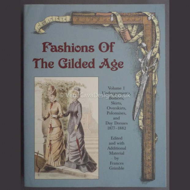 Fashions of the Gilded Age Volume 1
