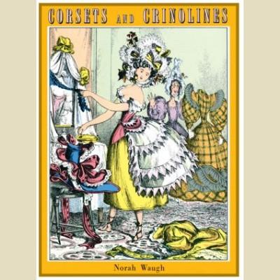 Corsets and Crinolines - Norah Waugh  Original Version