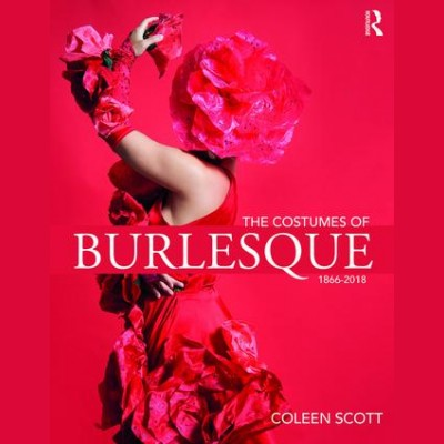 The Costumes of Burlesque 1866-2018