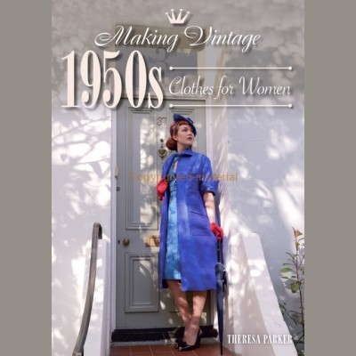 Making Vintage 1950's Clothes for Women by Theresa Parker