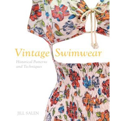 VINTAGE SWIMWEAR  Historical Dressmaking Patterns and Techniques by Jill Salen